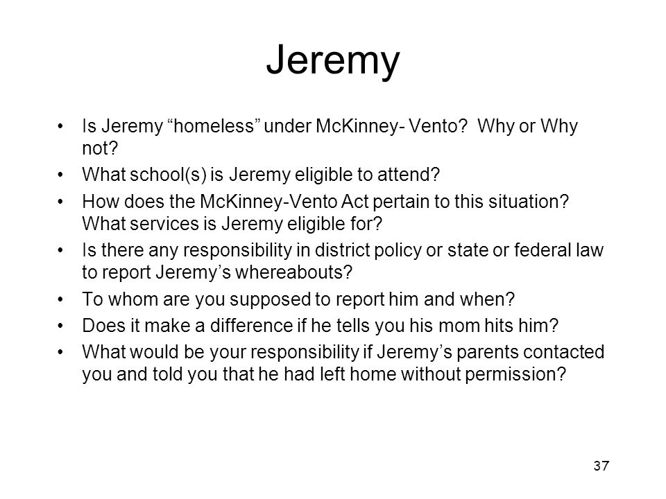 Jeremy Is Jeremy homeless under McKinney- Vento Why or Why not