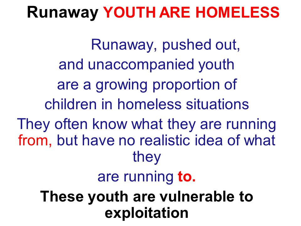 These youth are vulnerable to exploitation