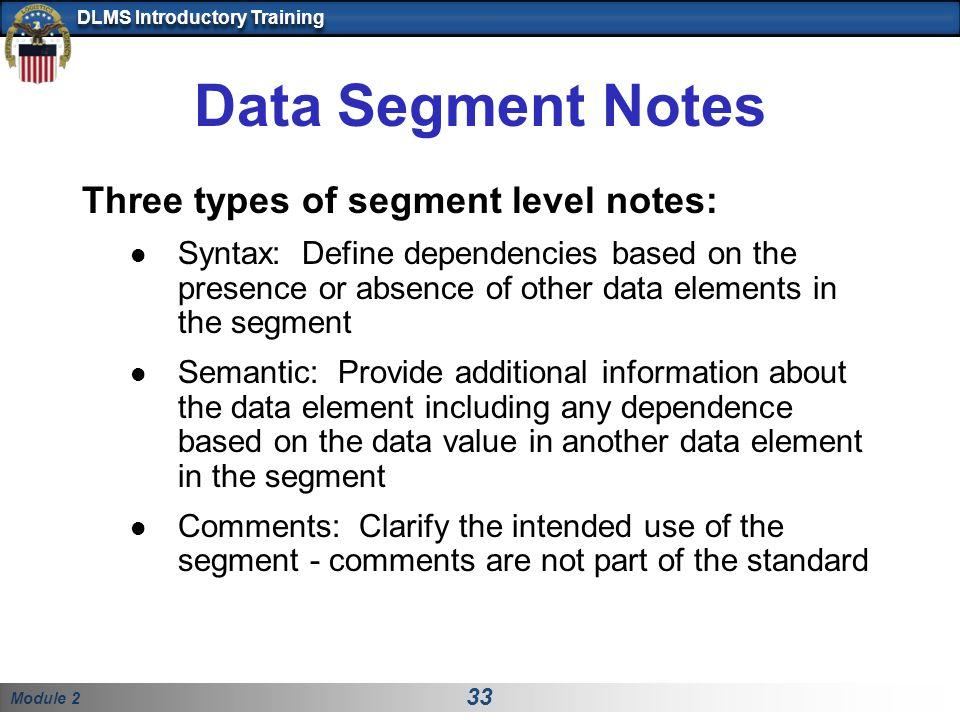 Data Segment Notes Three types of segment level notes: