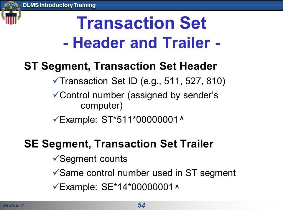 Transaction Set - Header and Trailer -
