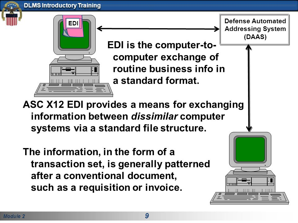 EDI is the computer-to- computer exchange of routine business info in