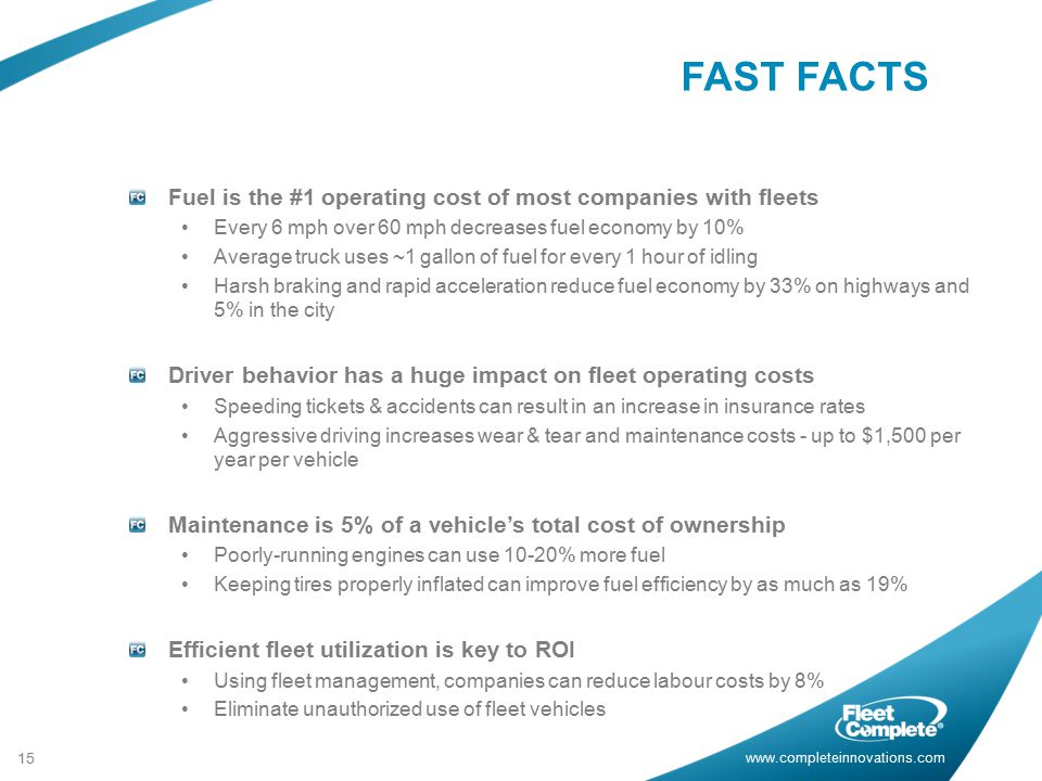 FAST FACTS Fuel is the #1 operating cost of most companies with fleets
