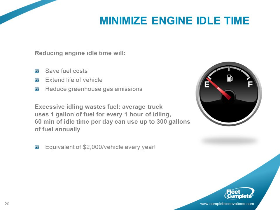 MINIMIZE ENGINE IDLE TIME
