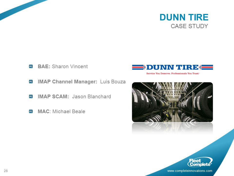 DUNN TIRE BAE: Sharon Vincent IMAP Channel Manager: Luis Bouza