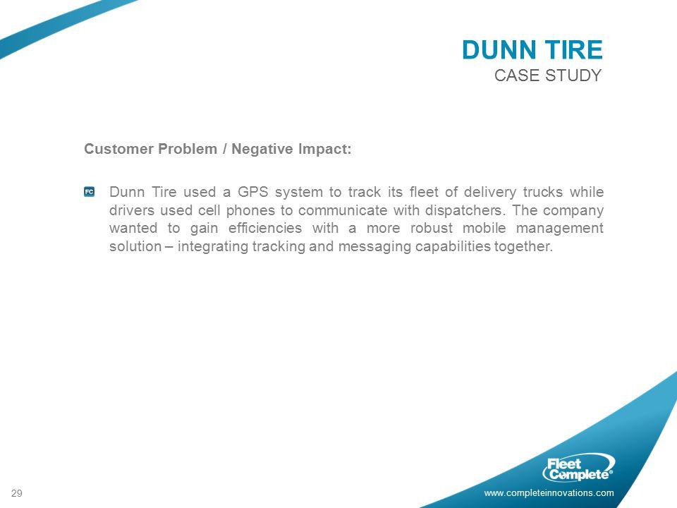 DUNN TIRE Customer Problem / Negative Impact: