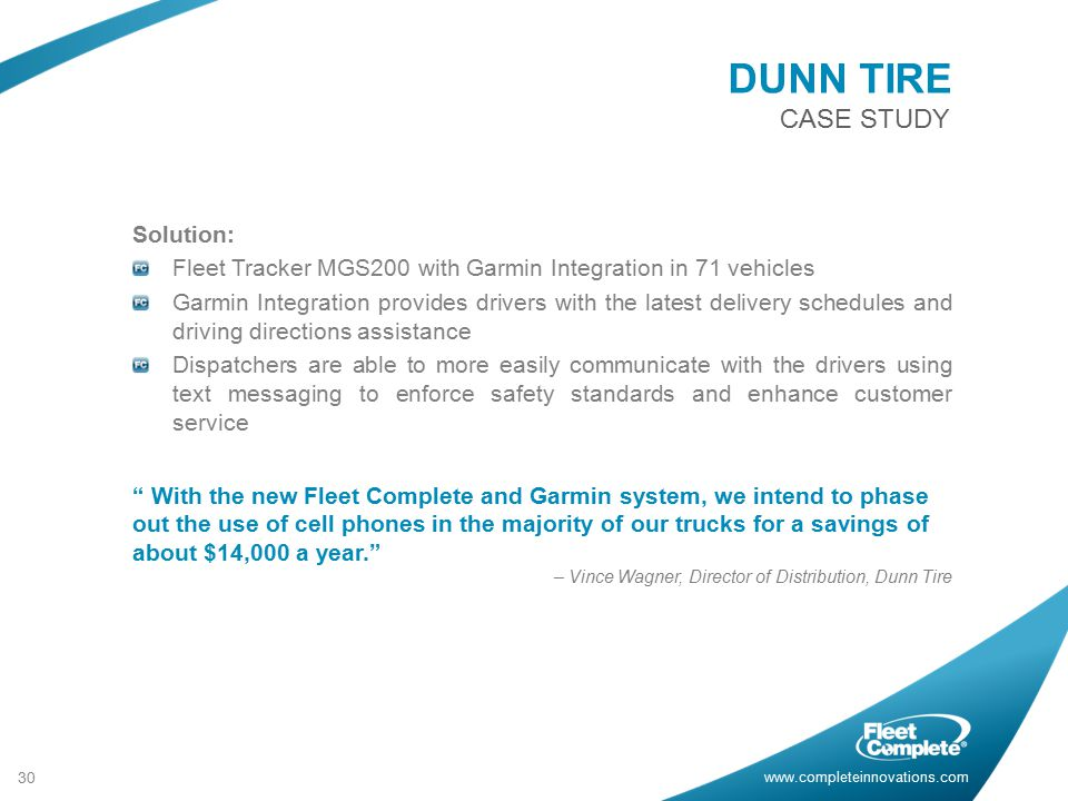 DUNN TIRE Solution: Fleet Tracker MGS200 with Garmin Integration in 71 vehicles.