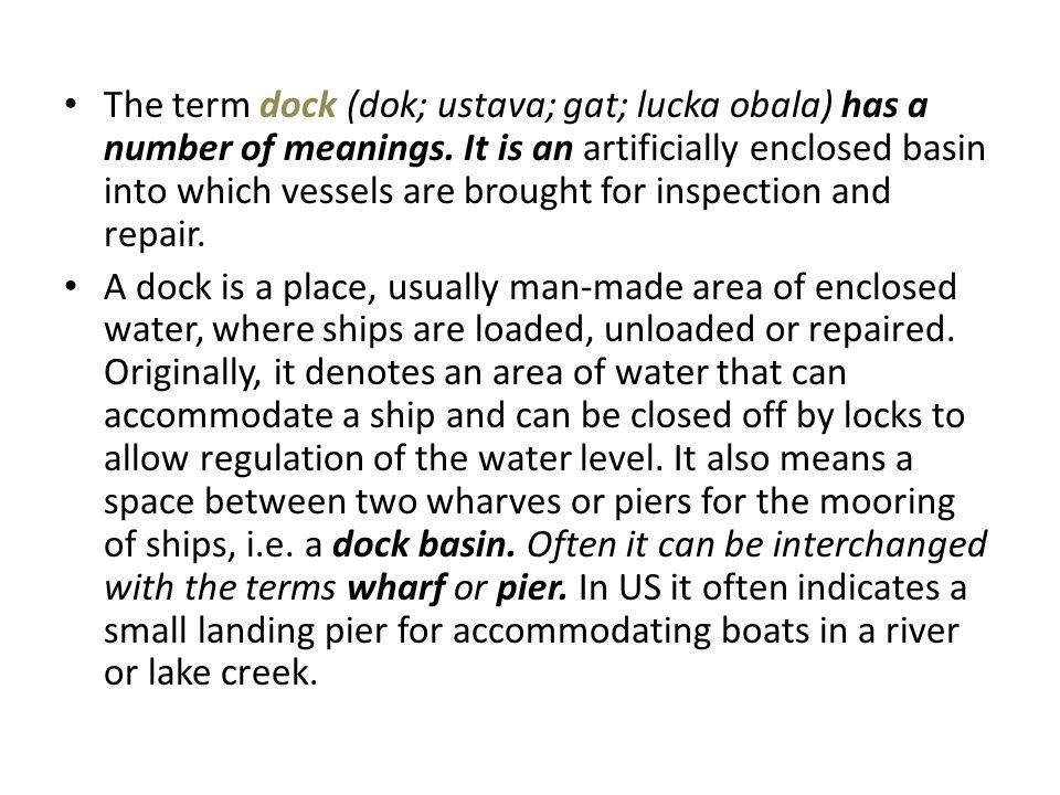 The term dock (dok; ustava; gat; lucka obala) has a number of meanings
