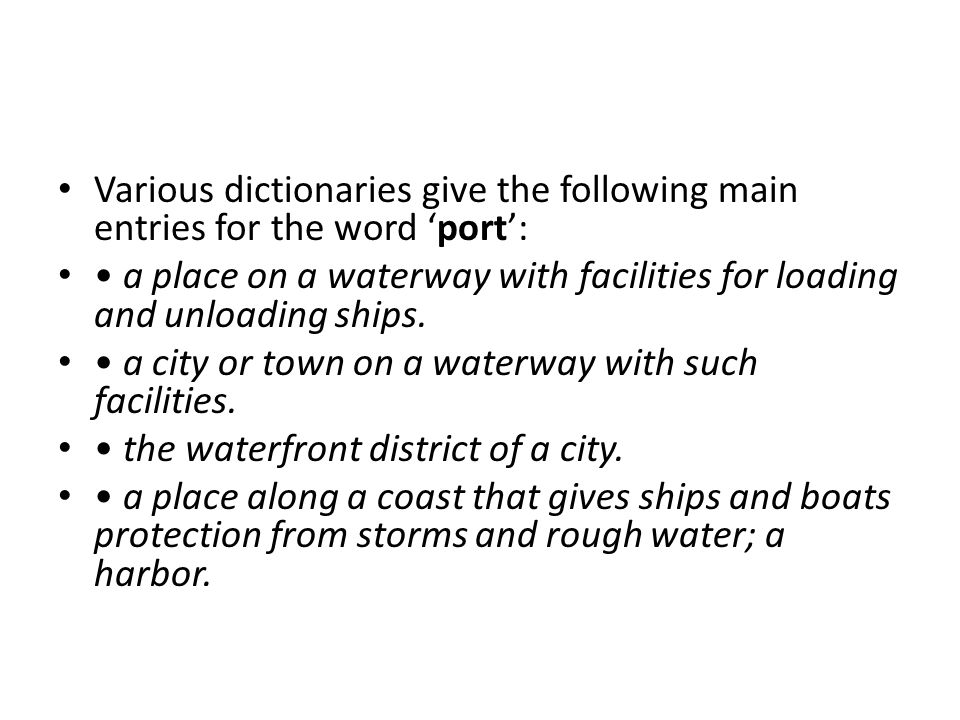 Various dictionaries give the following main entries for the word 'port':