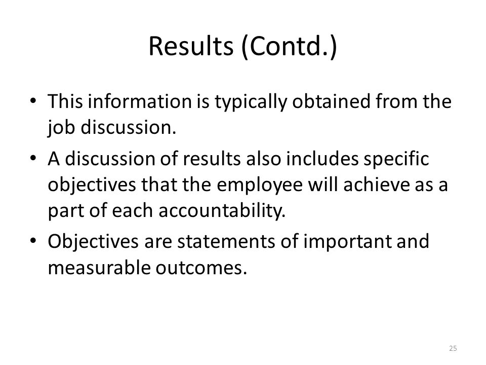 Results (Contd.) This information is typically obtained from the job discussion.
