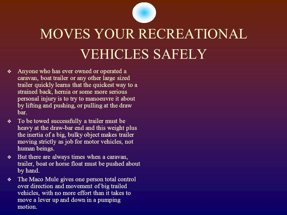MOVES YOUR RECREATIONAL VEHICLES SAFELY
