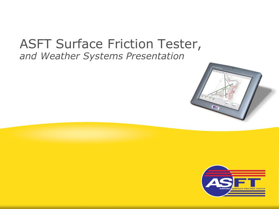 ASFT Surface Friction Tester, and Weather Systems Presentation