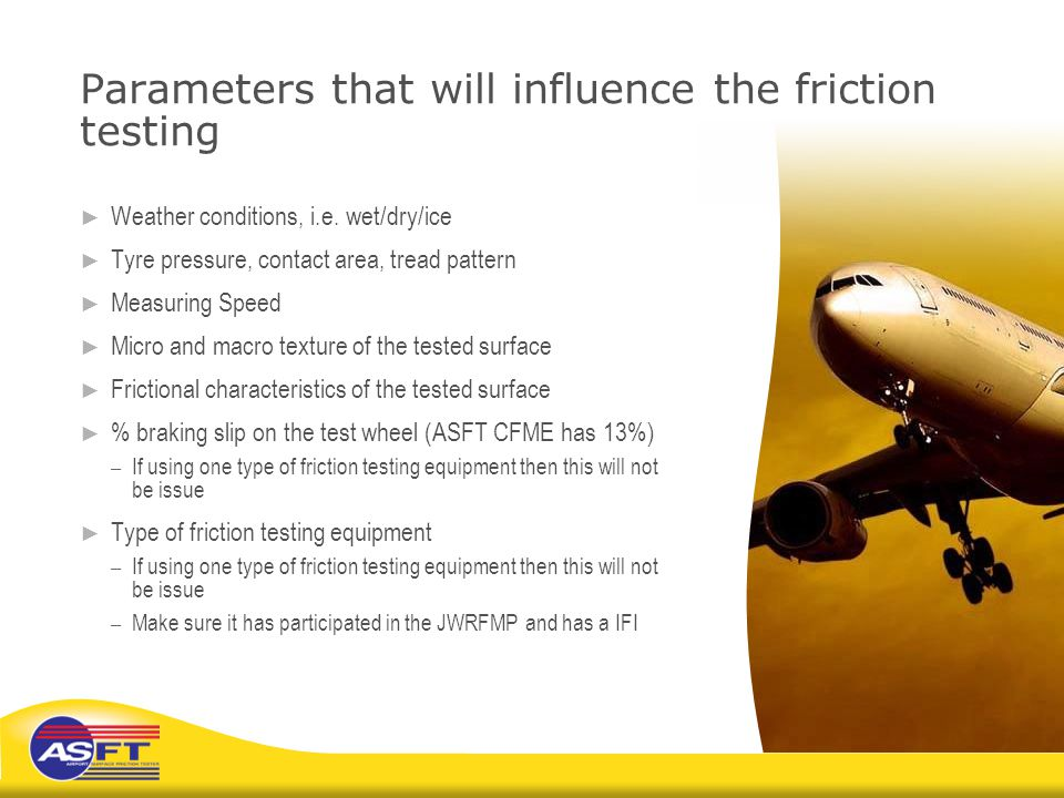 Parameters that will influence the friction testing