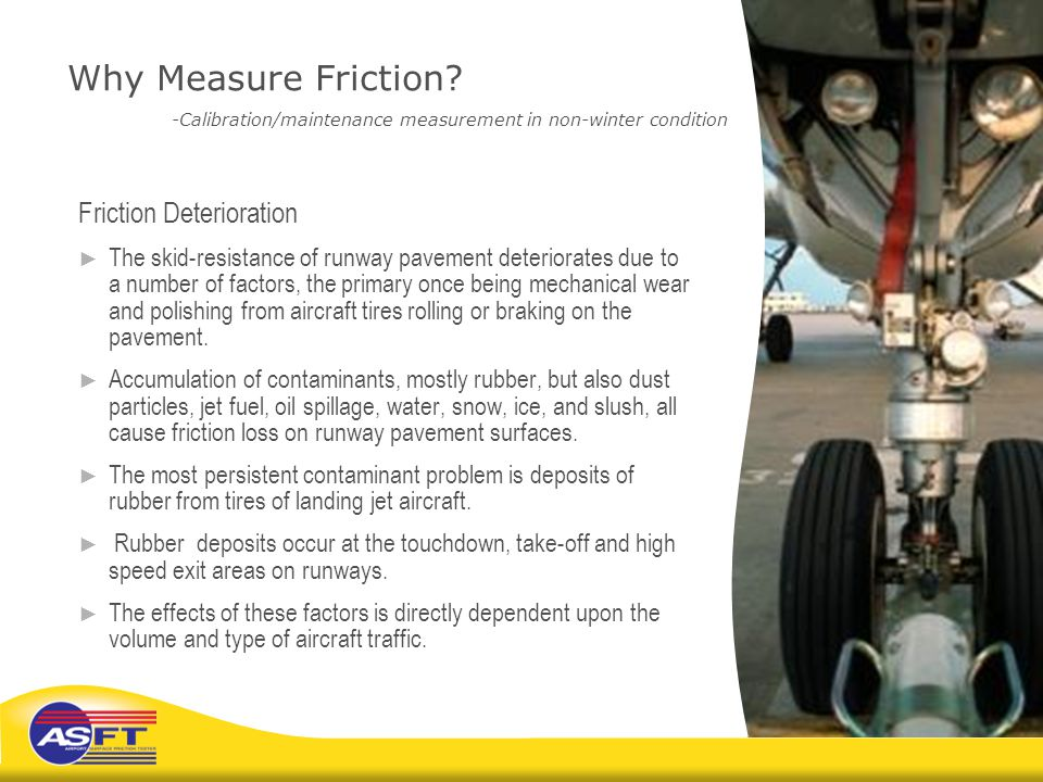 Why Measure Friction -Calibration/maintenance measurement in non-winter condition
