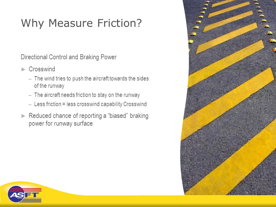 Why Measure Friction Directional Control and Braking Power Crosswind