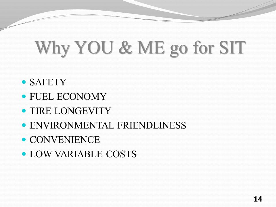 Why YOU & ME go for SIT SAFETY FUEL ECONOMY TIRE LONGEVITY