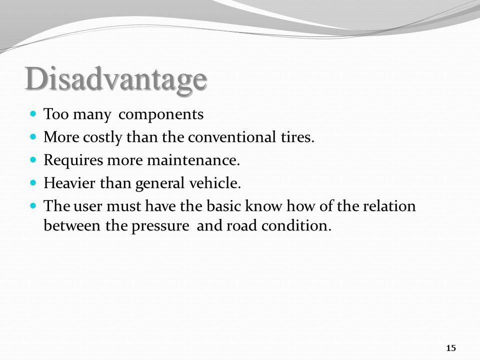Disadvantage Too many components