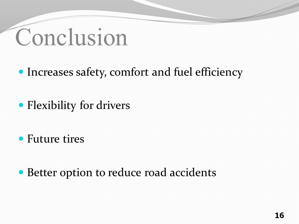Conclusion Increases safety, comfort and fuel efficiency