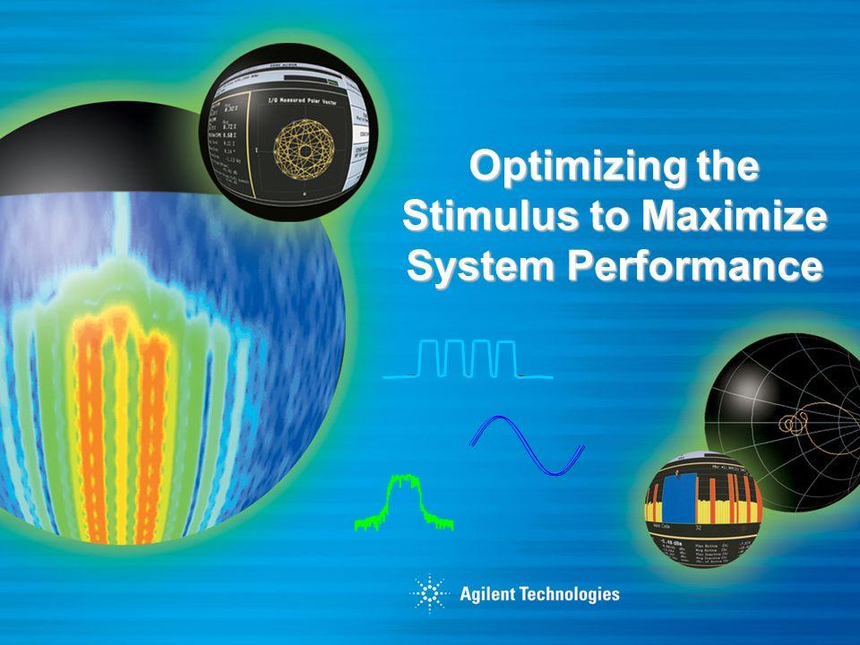 Optimizing the Stimulus to Maximize System Performance