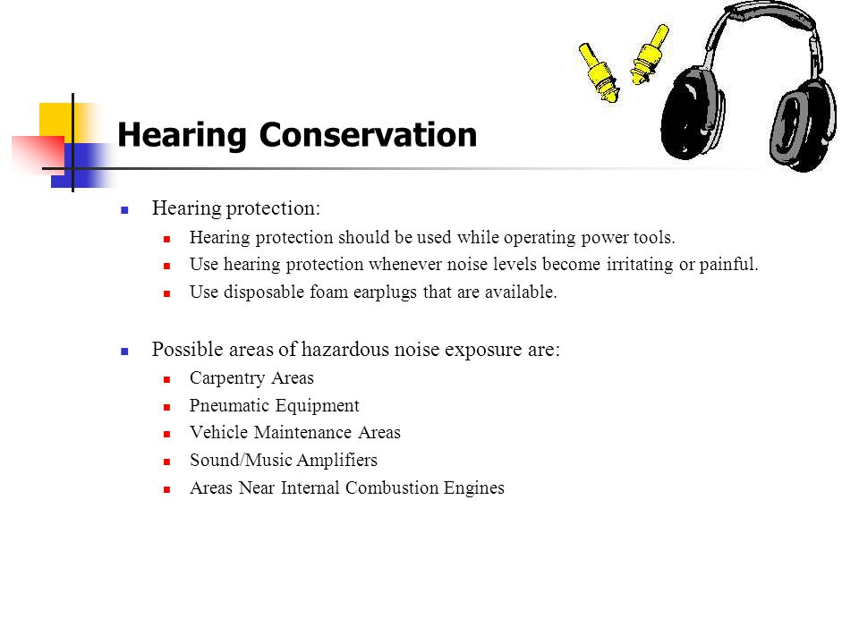 Hearing Conservation Hearing protection: