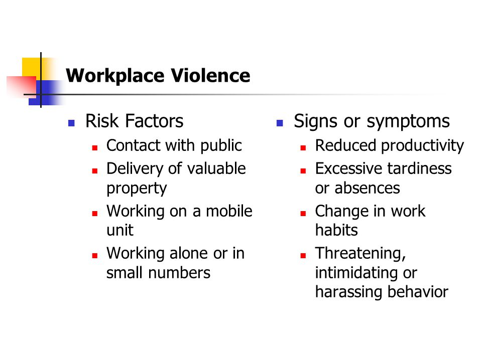 Workplace Violence Risk Factors Signs or symptoms Contact with public