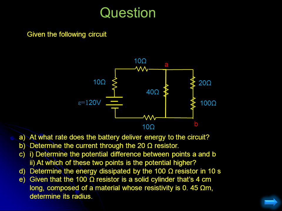 Question Given the following circuit 10Ω a 10Ω 20Ω 40Ω ε=120V 100Ω b