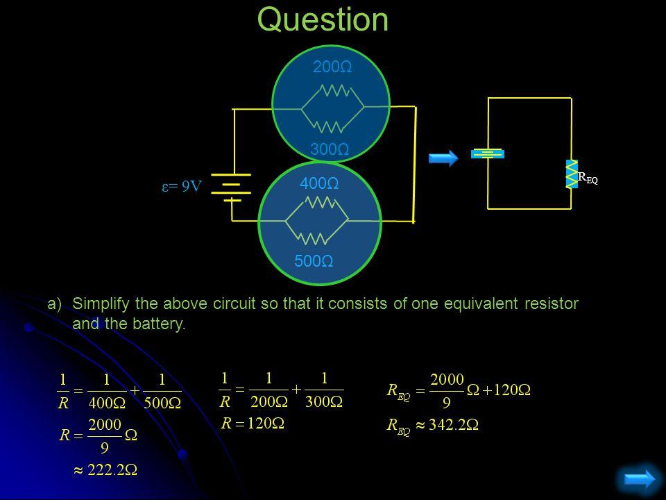 Question 200Ω. ε= 9V. 300Ω. 400Ω. 500Ω. REQ.