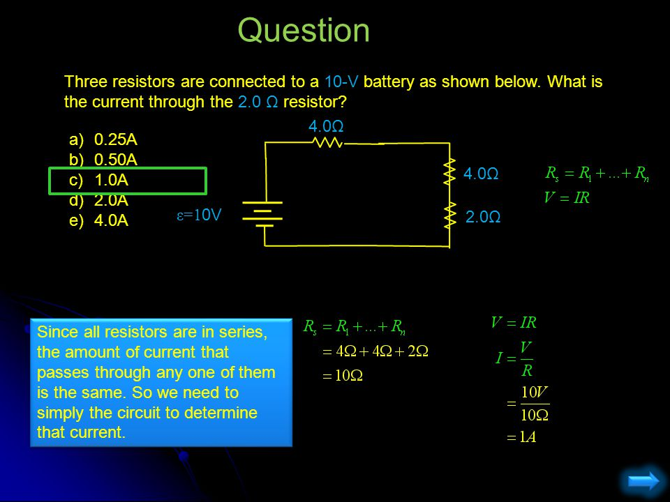 Question Three resistors are connected to a 10-V battery as shown below. What is the current through the 2.0 Ω resistor