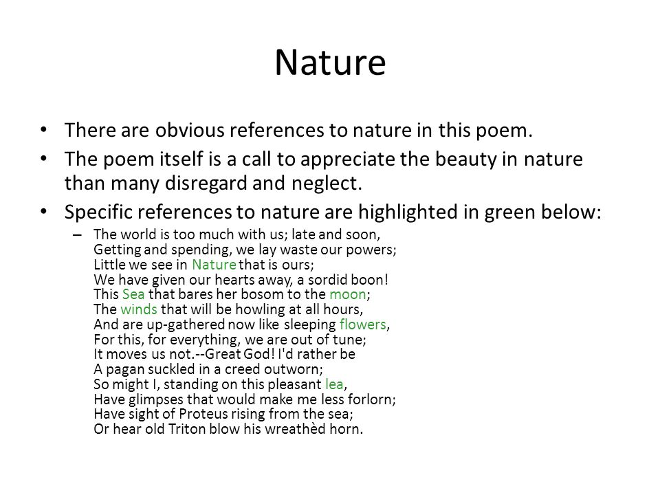 Nature There are obvious references to nature in this poem.