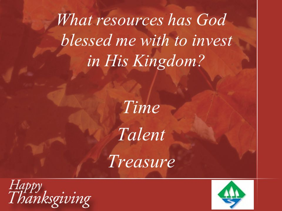 What resources has God blessed me with to invest in His Kingdom