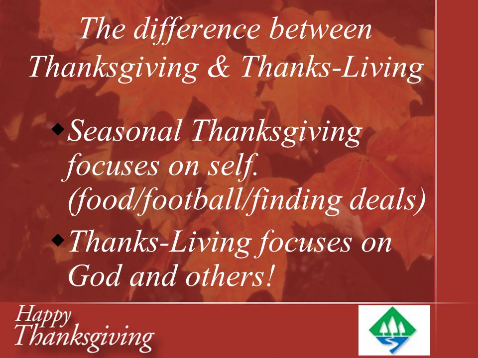 The difference between Thanksgiving & Thanks-Living
