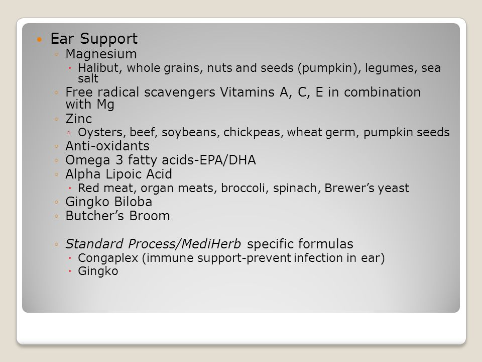 Ear Support Magnesium. Halibut, whole grains, nuts and seeds (pumpkin), legumes, sea salt.