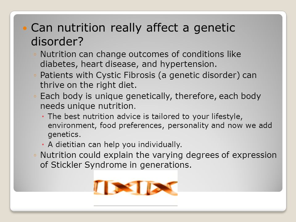 Can nutrition really affect a genetic disorder