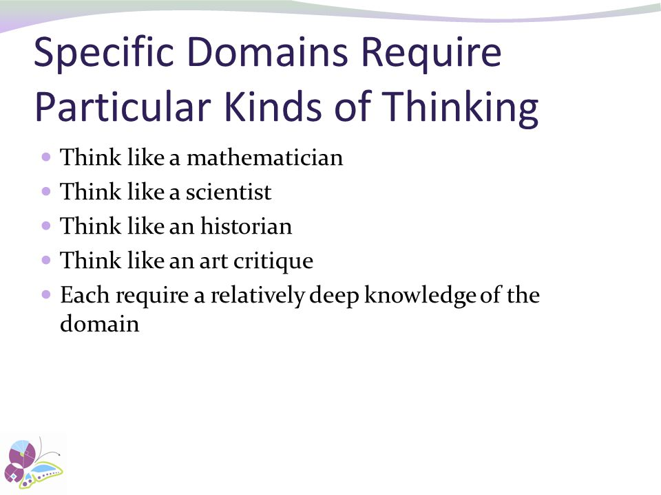 Specific Domains Require Particular Kinds of Thinking