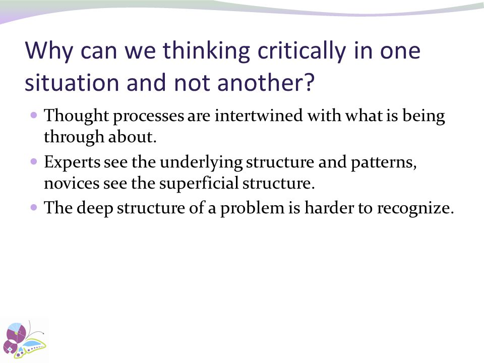Why can we thinking critically in one situation and not another