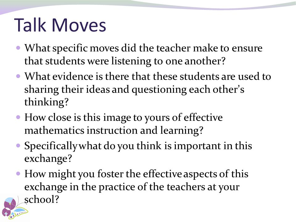 Talk Moves What specific moves did the teacher make to ensure that students were listening to one another