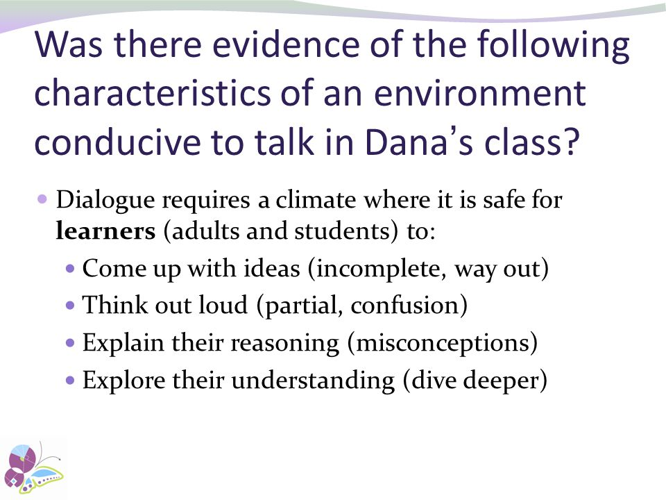 Was there evidence of the following characteristics of an environment conducive to talk in Dana's class