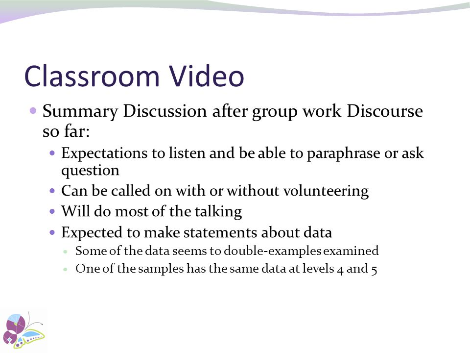 Classroom Video Summary Discussion after group work Discourse so far: