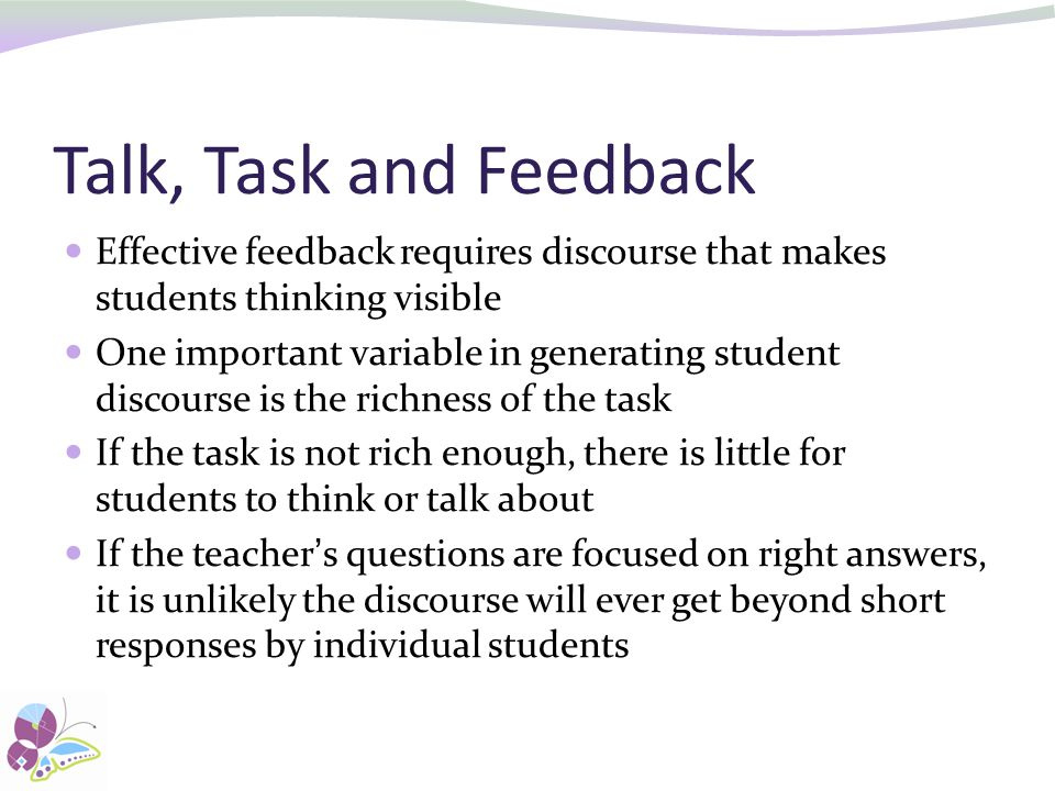 Talk, Task and Feedback Effective feedback requires discourse that makes students thinking visible.