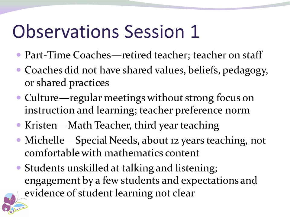 Observations Session 1 Part-Time Coaches—retired teacher; teacher on staff.