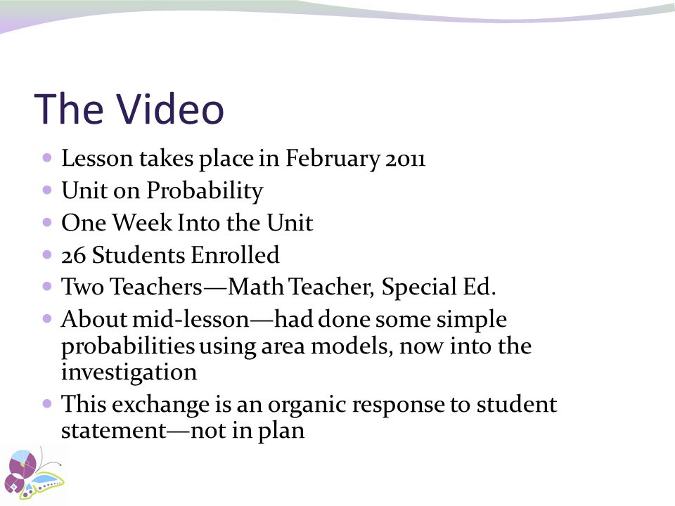 The Video Lesson takes place in February 2011 Unit on Probability