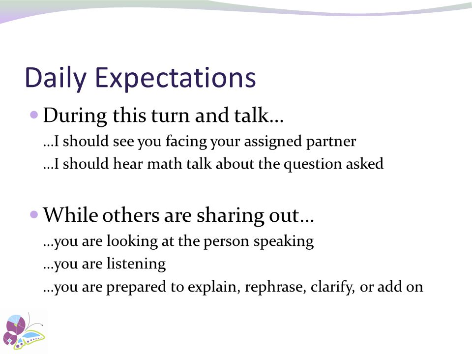 Daily Expectations During this turn and talk…