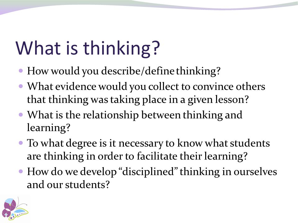 What is thinking How would you describe/define thinking