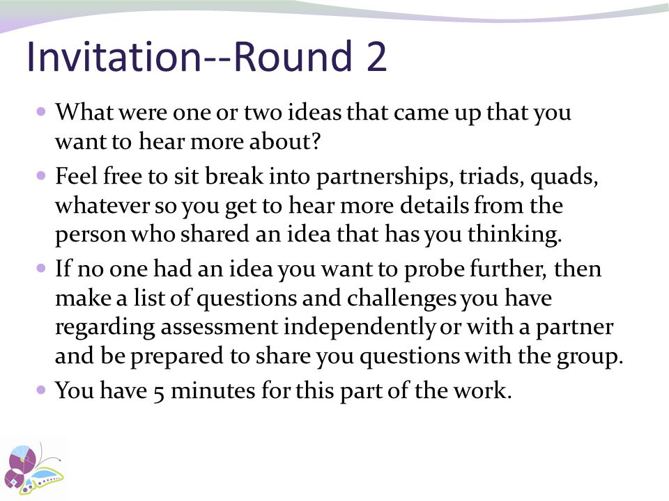 Invitation--Round 2 What were one or two ideas that came up that you want to hear more about