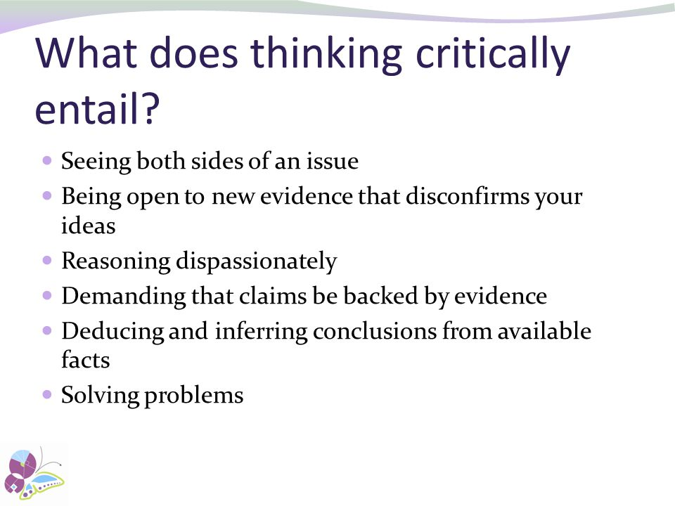 What does thinking critically entail