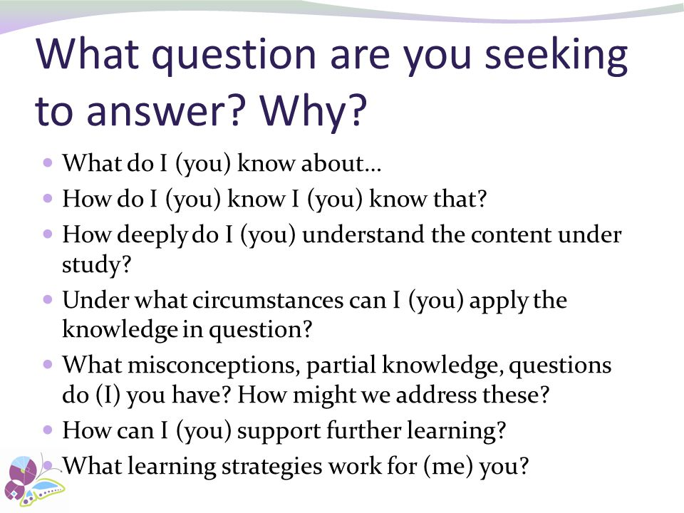 What question are you seeking to answer Why
