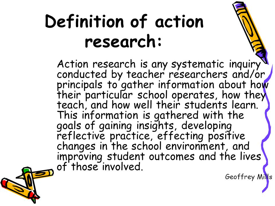 Definition of action research: