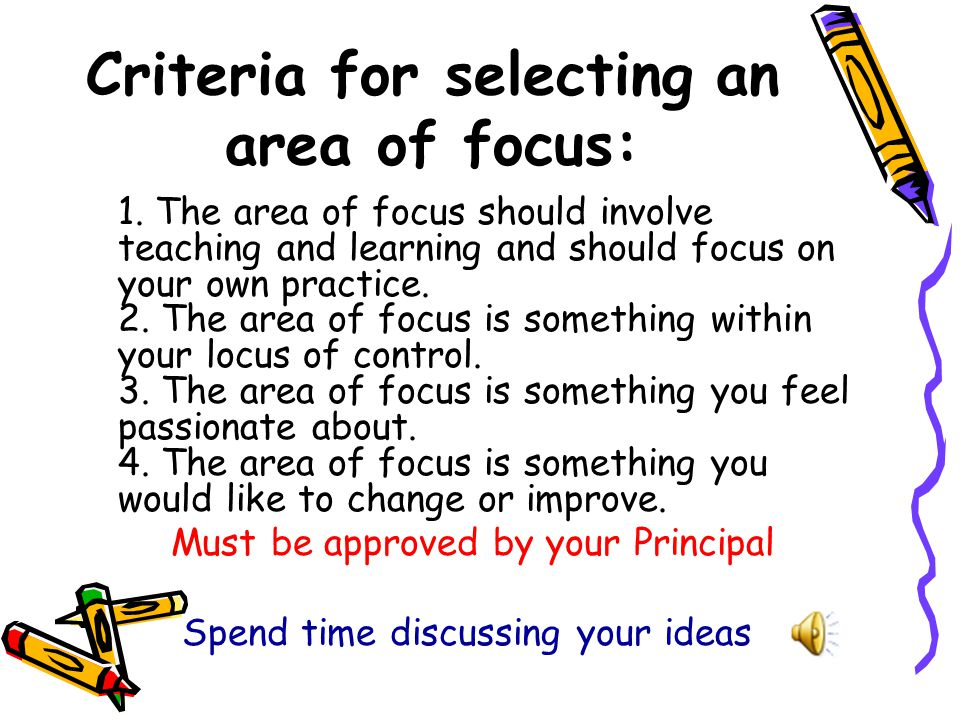Criteria for selecting an area of focus: