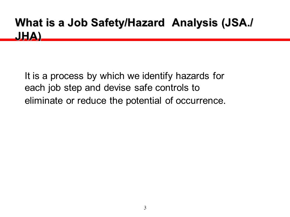 What is a Job Safety/Hazard Analysis (JSA./ JHA)
