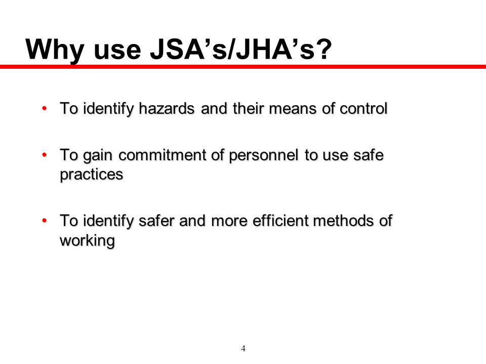 Why use JSA's/JHA's To identify hazards and their means of control