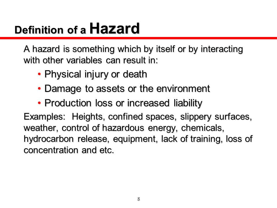 Definition of a Hazard Physical injury or death
